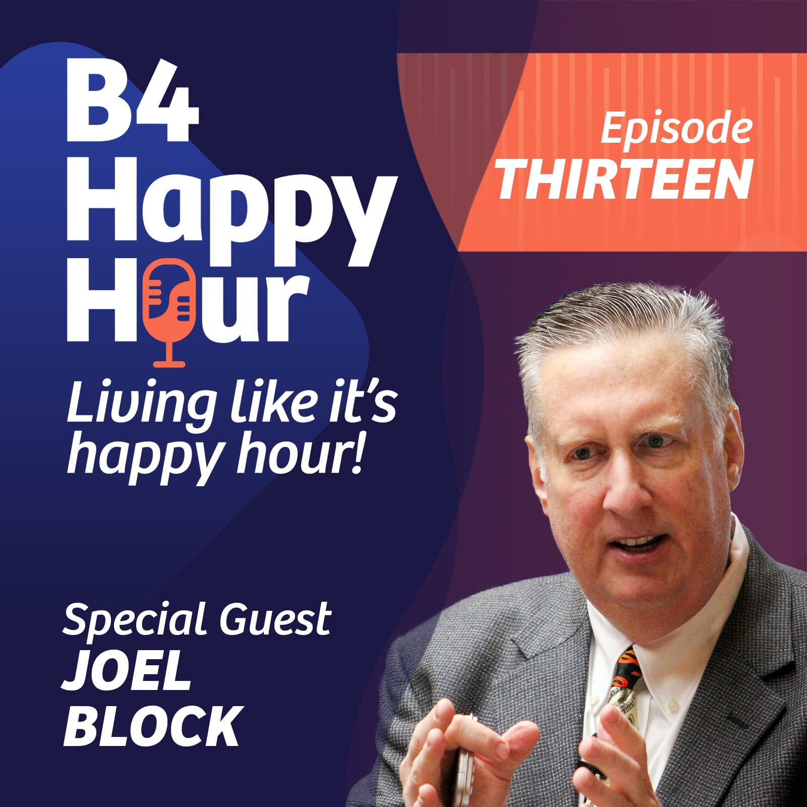B4 Happy Hour Podcast - Episode 13